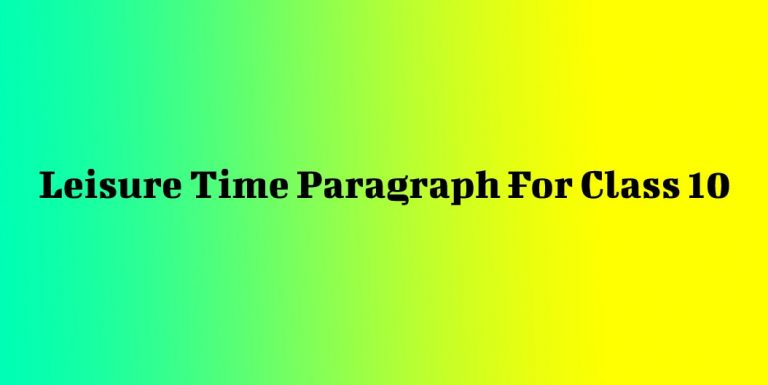 Leisure Time Paragraph For Class 10